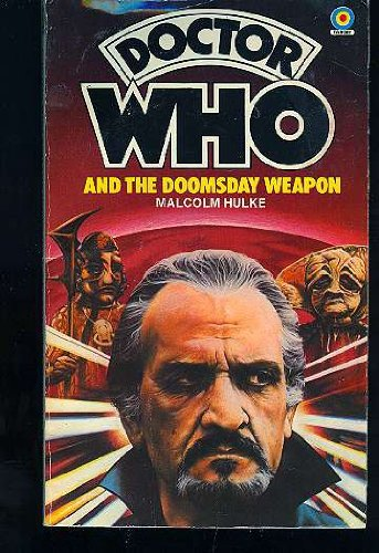 Doctor (Dr.) Who and The Doomsday Weapon: Hulke, Malcolm