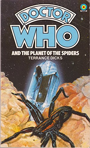 Doctor Who and the Planet of the Spiders: Dicks, Terrance