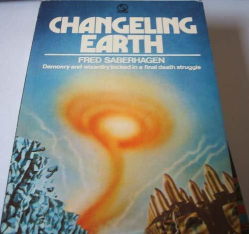 Changeling Earth: Fred Saberhagen