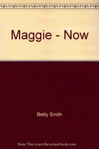 9780426179450: MAGGIE-NOW, REVISED BY THE AUTHOR