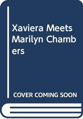 XAVIERA MEETS MARILYN CHAMBERS: Hollander, Xaviera and