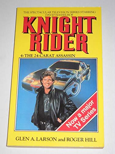 Knight Rider-24 Carat Assassin (A Target book): Glen A. Larson,