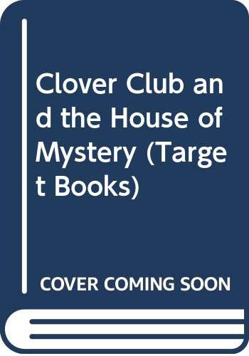 9780426200536: Clover Club and the House of Mystery (Target Books)