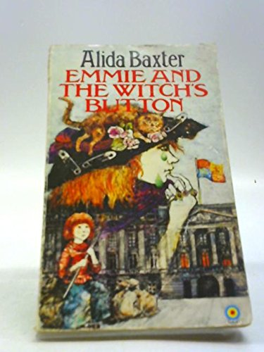 Emmie and the Witch's Button: Alida Baxter