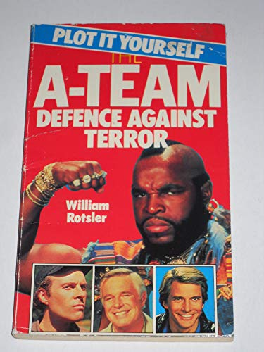 Defence Against Terror (A-team Plot it Yourself: Rotsler, William