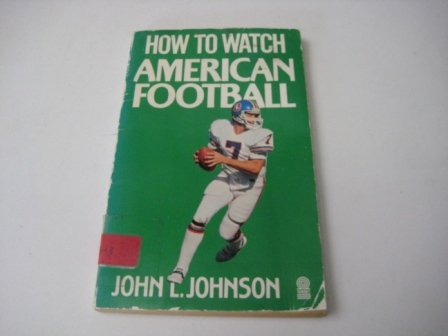 9780426201755: How to Watch American Football