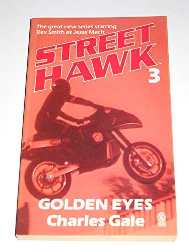 9780426201915: Golden Eyes (Street Hawk 3)
