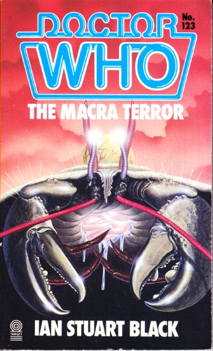 Doctor Who: Macra Terror Based on the: Black, Ian Stuart