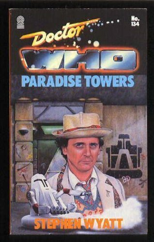 Doctor Who: Paradise Towers (Doctor Who Library): Wyatt, Stephen