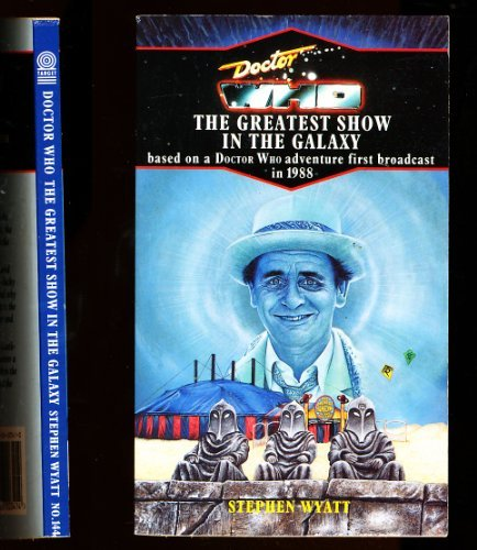 Dr. Who: The Greatest Show in the Galaxy (Doctor Who Library ): Wyatt, Stephen
