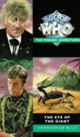 The Eye of the Giant (Doctor Who - The Missing Adventures Series) (0426204697) by Christopher Bulis