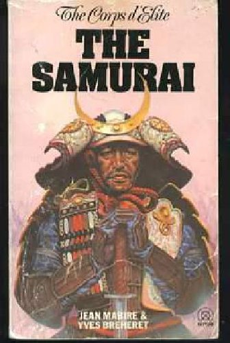 THE SAMURAI. (The Corps D'Elite): Mabire, Jean. Breheret, Yves.