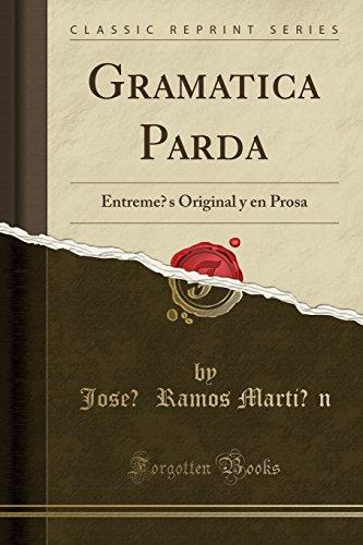 Gramatica Parda: Entremes Original Y En Prosa: José Ramos Martín