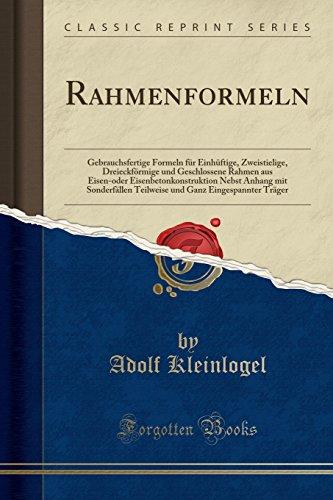Rahmenformeln: Gebrauchsfertige Formeln für Einhüftige, Zweistielige, DreieckfÃ: Kleinlogel, Adolf