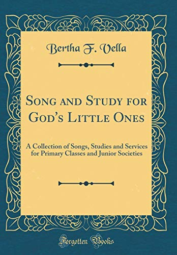 9780428195663: Song and Study for God's Little Ones: A Collection of Songs, Studies and Services for Primary Classes and Junior Societies (Classic Reprint)