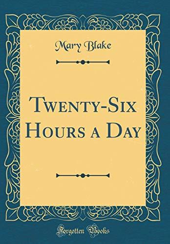 9780428378349: Twenty-Six Hours a Day (Classic Reprint)