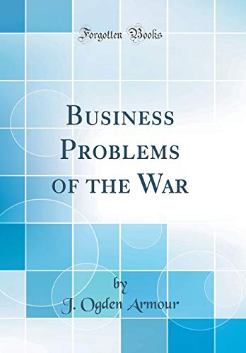 9780428477998: Business Problems of the War (Classic Reprint)