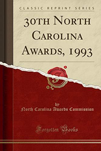 30th North Carolina Awards, 1993 (Classic Reprint): North Carolina Awards
