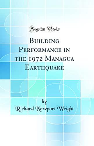 Building Performance in the 1972 Managua Earthquake: Richard Newport Wright