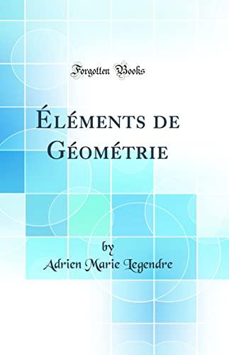 9780428616311: Éléments de Géométrie (Classic Reprint) (French Edition)