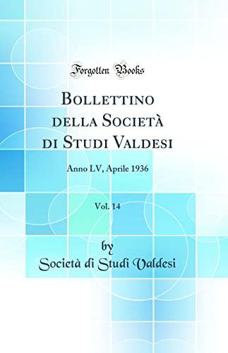 9780428650377: Bollettino della Società di Studi Valdesi, Vol. 14: Anno LV, Aprile 1936 (Classic Reprint)