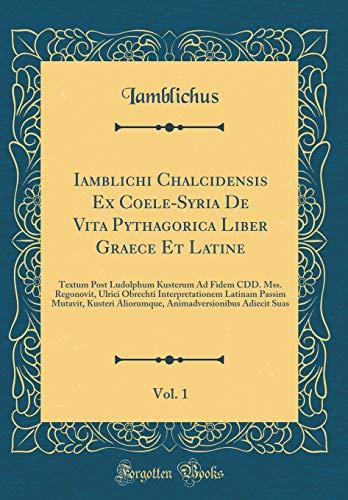 Iamblichi Chalcidensis Ex Coele-Syria De Vita Pythagorica: Iamblichus, Iamblichus