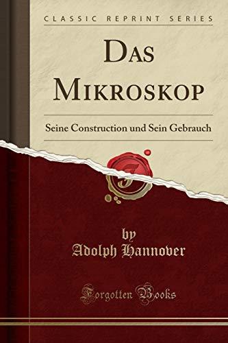 9780428715410: Das Mikroskop: Seine Construction und Sein Gebrauch (Classic Reprint)