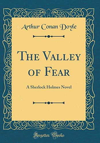 9780428741457: The Valley of Fear: A Sherlock Holmes Novel (Classic Reprint)