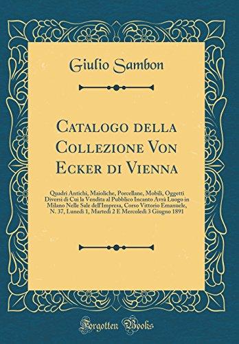 Catalogo Della Collezione Von Ecker Di Vienna: Giulio Sambon