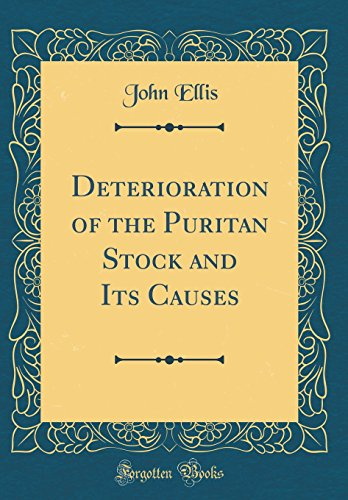 9780428839628: Deterioration of the Puritan Stock and Its Causes (Classic Reprint)