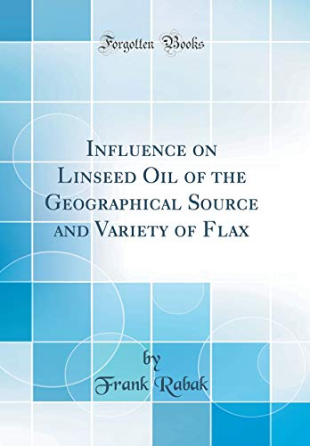 Influence on Linseed Oil of the Geographical: Frank Rabak