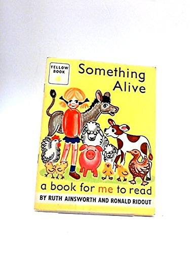 Book for Me to Read: Something Alive: Yellow Series (9780430001563) by Ruth Ainsworth; Ronald Ridout