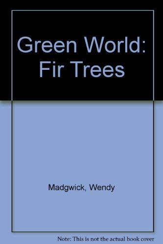 Green World: Fir Trees: Wendy Madgwick, Theresa