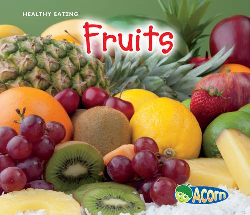 9780431003993: Fruits (Acorn: Healthy Eating)
