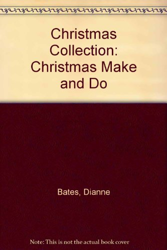 Christmas Make & Do (0431006628) by Dianne Bates