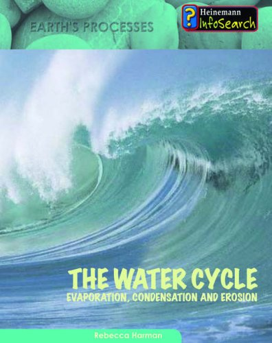 9780431013015: The Water Cycle (Heinemann Infosearch: Earth's Processes)