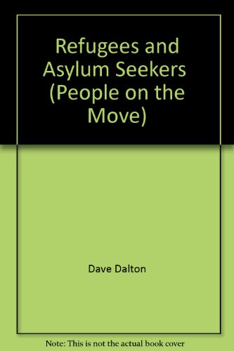 People on the Move: Refugees and Asylum: Dave Dalton