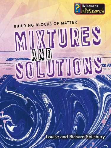 9780431014357: Mixtures and Solutions (InfoSearch: Building Blocks of Matter)