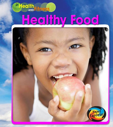 9780431015361: Healthy Food (Young Explorer: Health and Fitness)