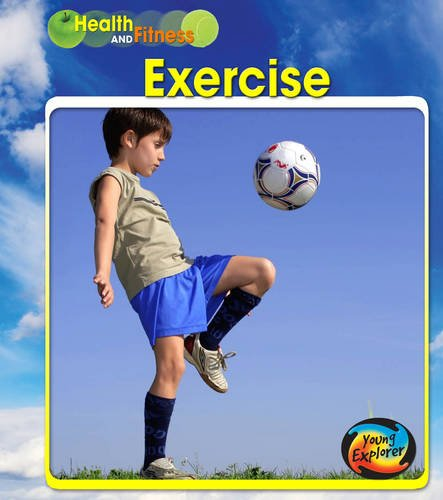 9780431015378: Exercise (Young Explorer: Health and Fitness)