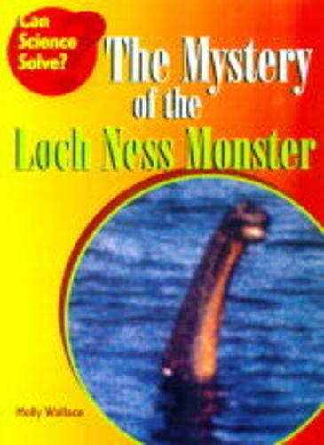 9780431016382: The Mystery of the Loch Ness Monster (Can Science Solve?)