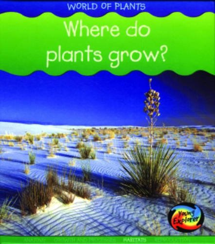 9780431018102: Where Do Plants Grow? (Young Explorer: World of Plants) (Young Explorer: World of Plants)