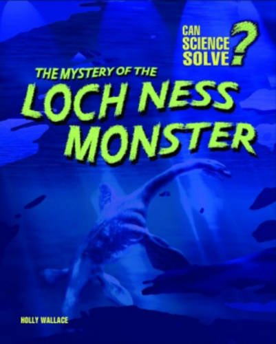 9780431018874: The Mystery of the Loch Ness Monster (Can Science Solve...?) (Can Science Solve...?) (Can Science Solve...?)