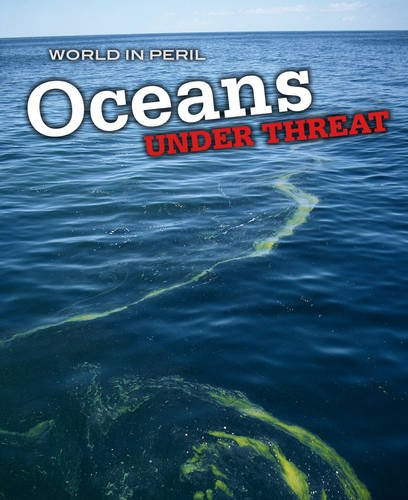 9780431020631: Oceans Under Threat (World in Peril)