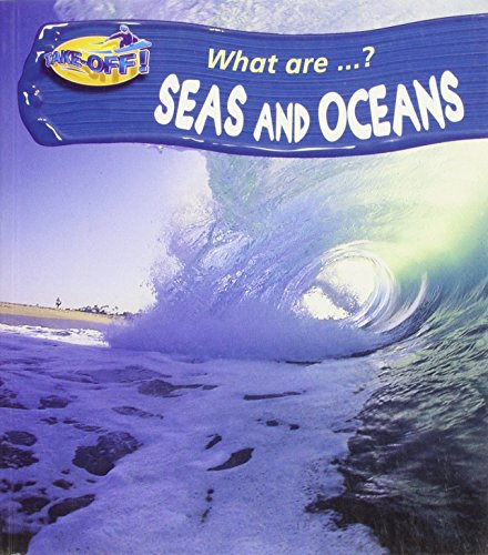 9780431023489: Take Off! What Are: Seas and Oceans Hardback