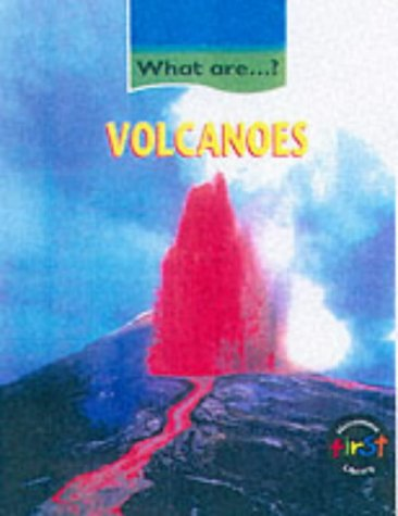 9780431023823: Volcanoes (What Are...?) (First Library:)