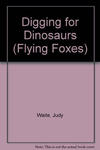 9780431024110: Digging for Dinosaurs (Flying Foxes)