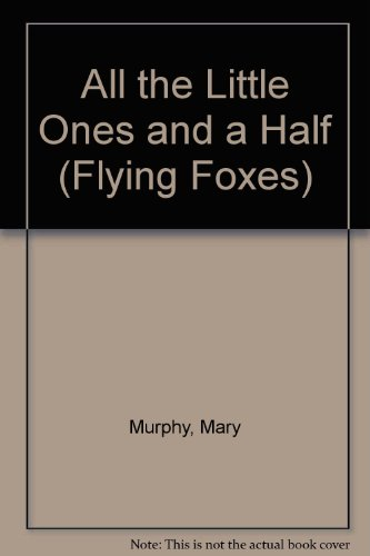9780431024127: All the Little Ones and a Half (Flying Foxes)