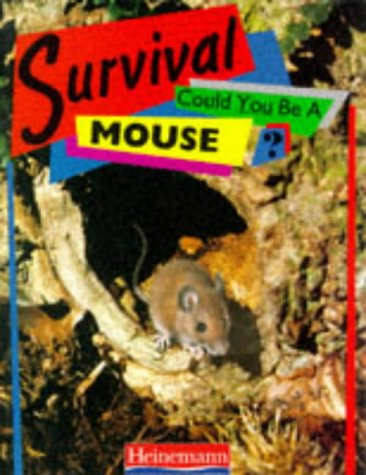 9780431026916: Survival: Could you be a Mouse? (Paperback)