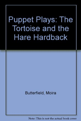 The Tortoise and the Hare (Puppet Play): Butterfield, Moira